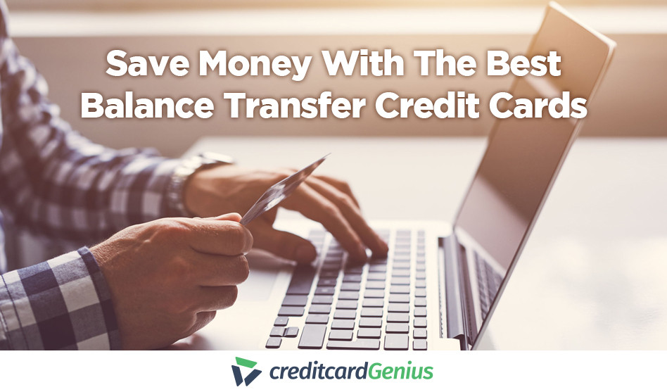 Save Money With The Best Balance Transfer Credit Cards