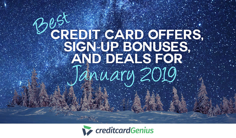 Best Credit Card Offers, Sign-up Bonuses, and Deals For January 2019
