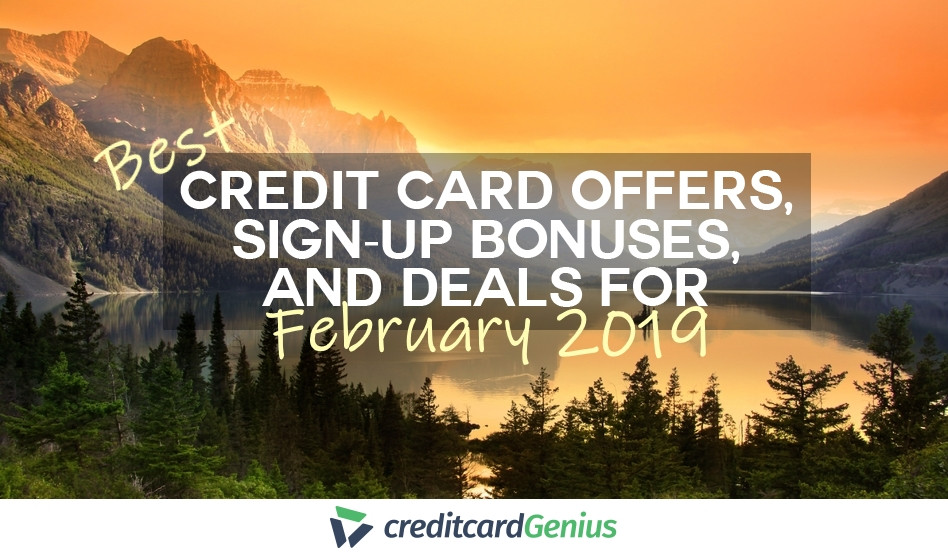 Best Credit Card Offers, Sign-up Bonuses, and Deals For February 2019