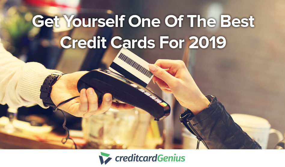 Get Yourself One Of The Best Credit Cards For 2019
