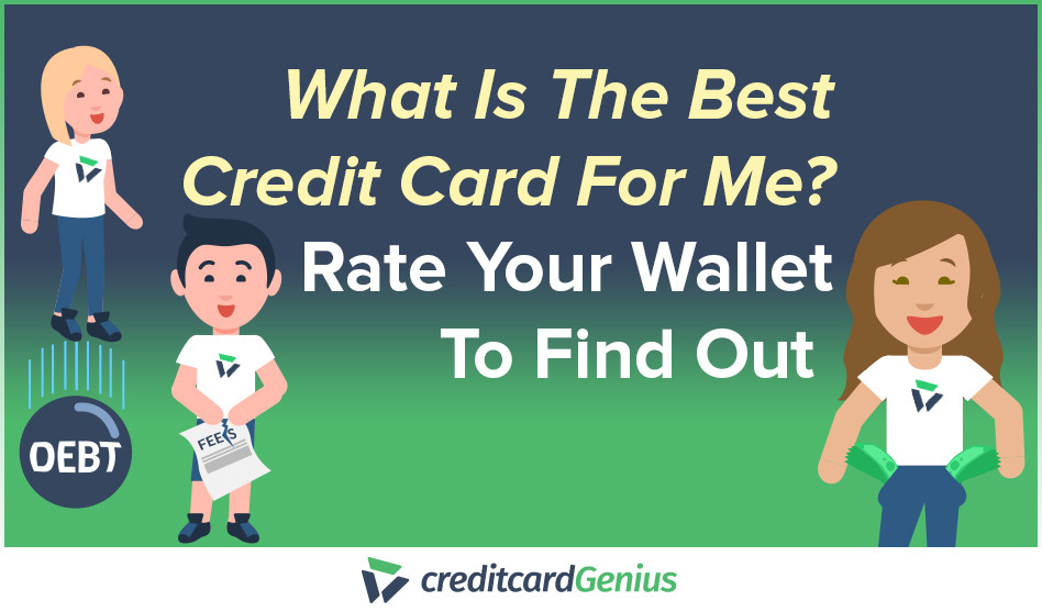 What Is The Best Credit Card For Me? Rate Your Wallet To Find Out