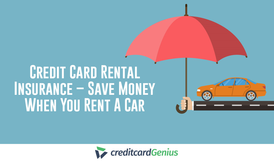 Credit Card Rental Insurance – Save Money When You Rent A Car
