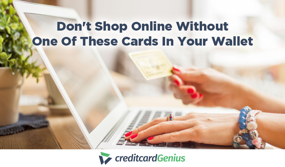Don't Shop Online Without One Of These Cards In Your Wallet