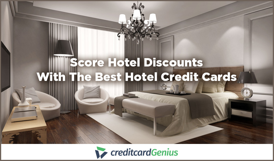 Score Hotel Discounts With The Best Hotel Credit Cards