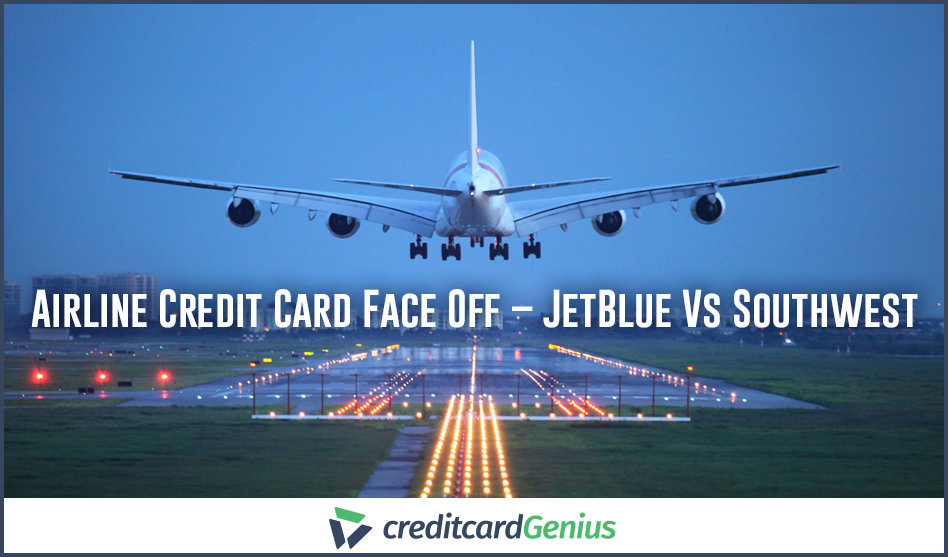 Airline Credit Card Face Off – JetBlue Vs Southwest