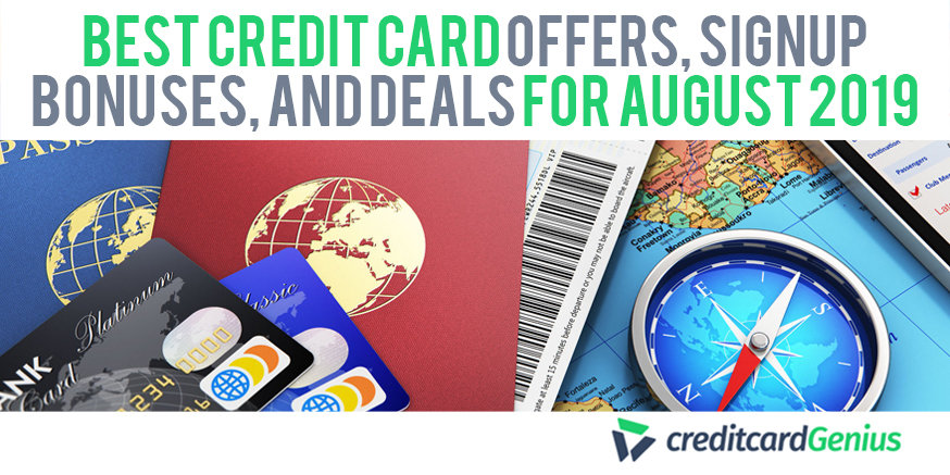 Best Credit Card Offers, Sign-up Bonuses, and Deals For August 2019