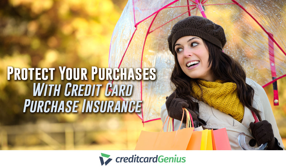 Protect Your Purchases With Credit Card Purchase Insurance