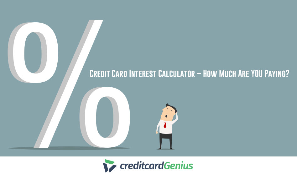 Credit Card Interest Calculator – How Much Are YOU Paying?