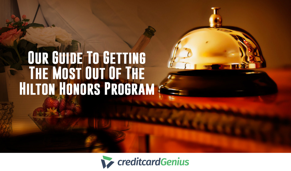 Our Guide To Getting The Most Out Of The Hilton Honors Program