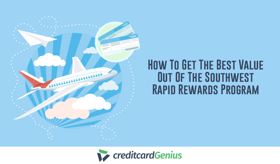 How To Get The Best Value Out Of The Southwest Rapid Rewards Program