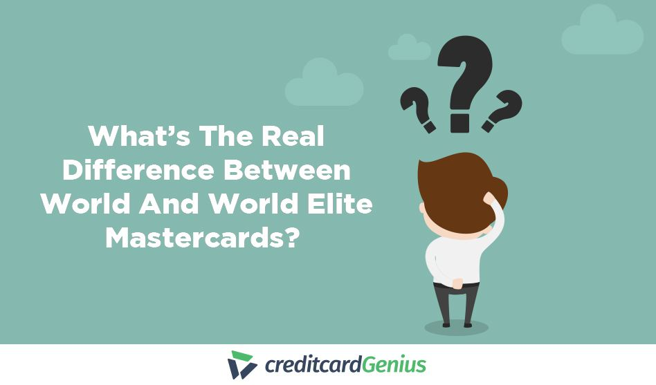 What's The Real Difference Between World And World Elite Mastercards?