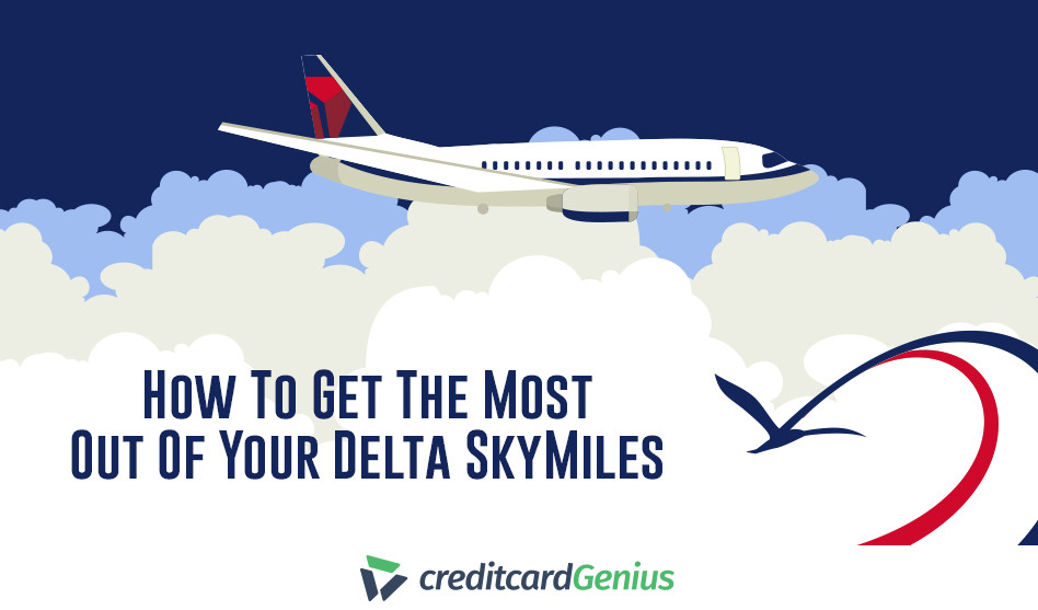 How To Get The Most Out Of Your Delta SkyMiles