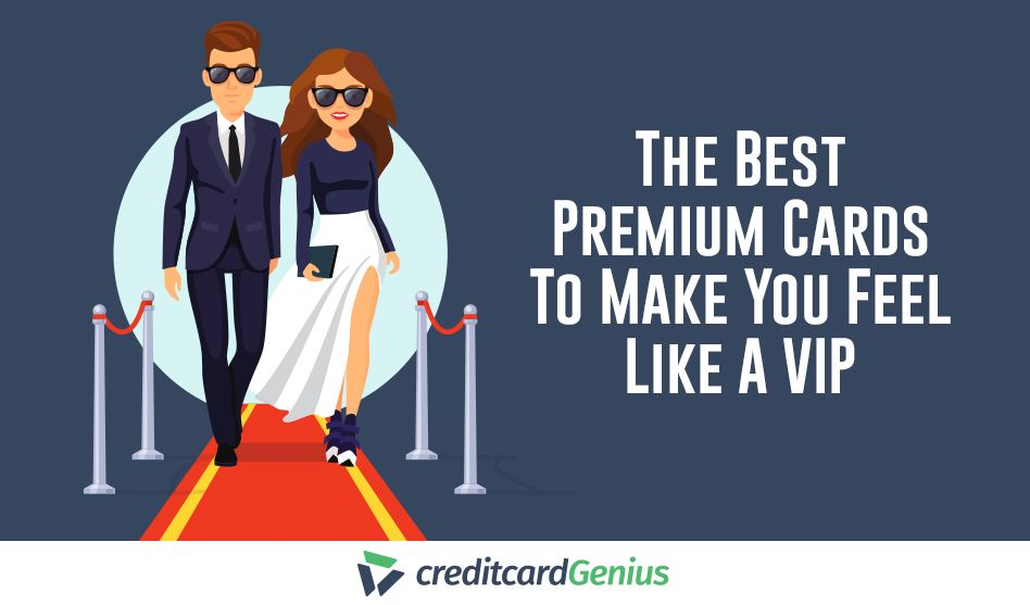 The Most Premium Credit Cards To Make You Feel Like A VIP