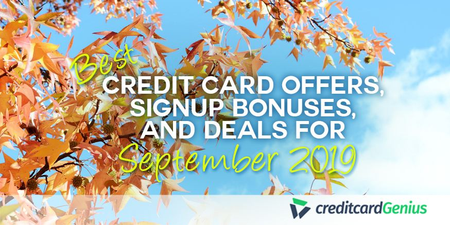 Best Credit Card Offers, Sign-up Bonuses, and Deals For September 2019