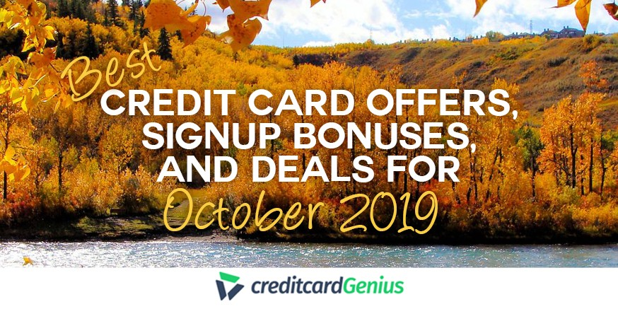 Best Credit Card Offers, Sign-up Bonuses, and Deals For October 2019