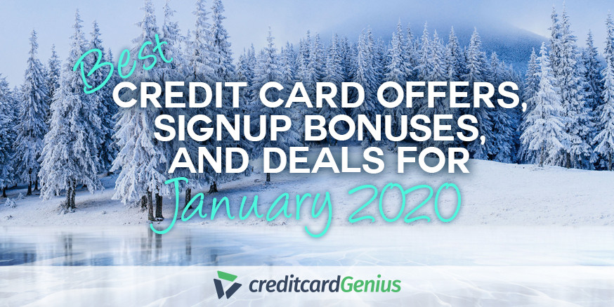 Best Credit Card Offers, Sign-up Bonuses, and Deals For January 2020