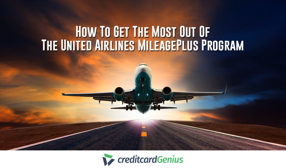 How To Get The Most Out Of The United Airlines MileagePlus Program