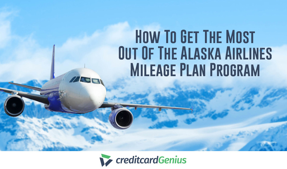 How To Get The Most Out Of The Alaska Airlines Mileage Plan Program
