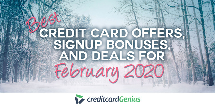 Best Credit Card Offers, Sign-up Bonuses, and Deals For February 2020