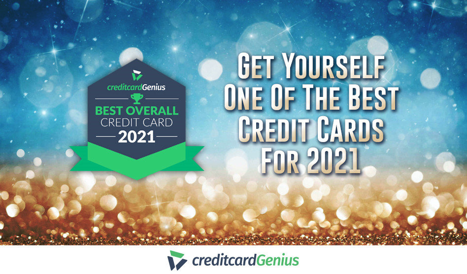 Get Yourself One Of The Best Credit Cards For 2021