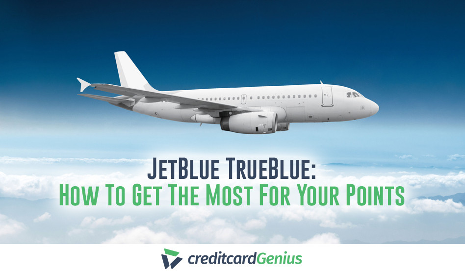 JetBlue TrueBlue: How To Get The Most For Your Points