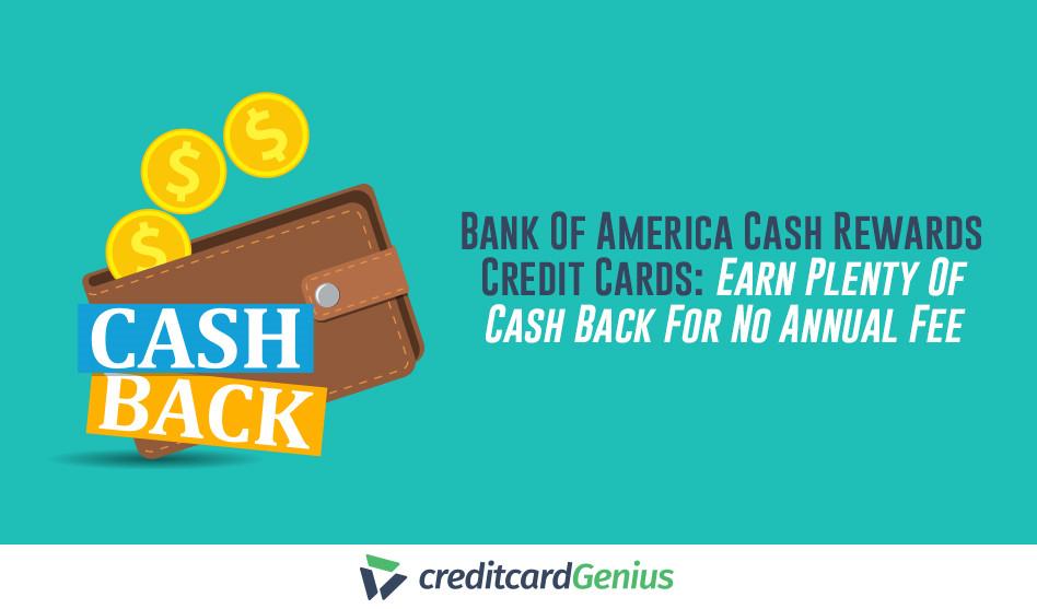 Bank Of America Cash Rewards Credit Cards: Earn Plenty Of Cash Back For No Annual Fee