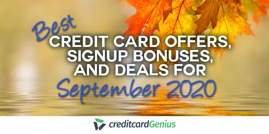 Best Credit Card Offers, Sign-up Bonuses, and Deals For September 2020