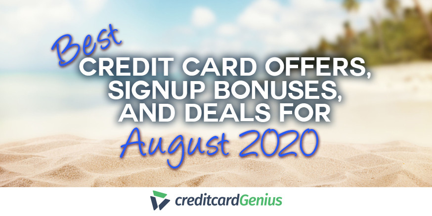 Best Credit Card Offers, Sign-up Bonuses, and Deals For August 2020