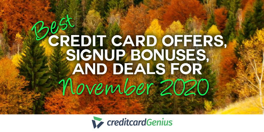 Best Credit Card Offers, Sign-up Bonuses, and Deals For November 2020