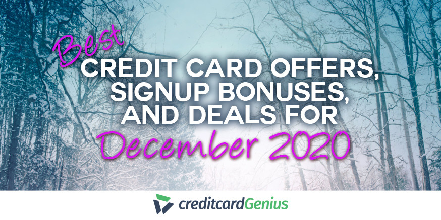Best Credit Card Offers, Sign-up Bonuses, and Deals For December 2020