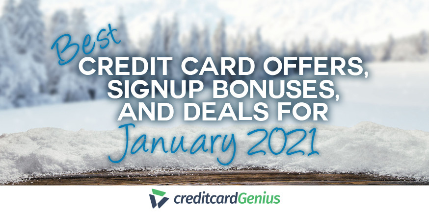 Best Credit Card Offers, Sign-up Bonuses, And Deals For January 2021