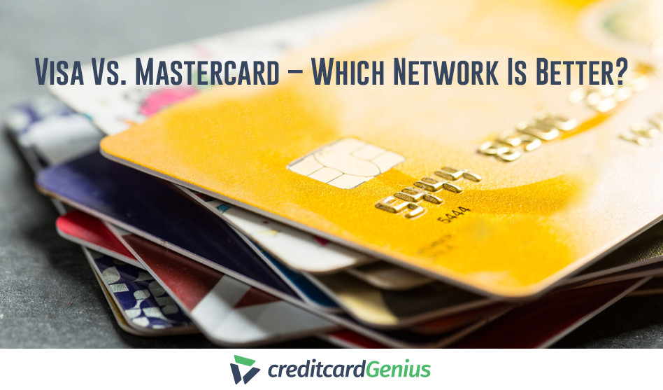 Visa Vs. Mastercard – Which Network Is Better?