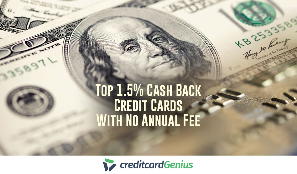 Top 1.5% Cash Back Credit Cards With No Annual Fee