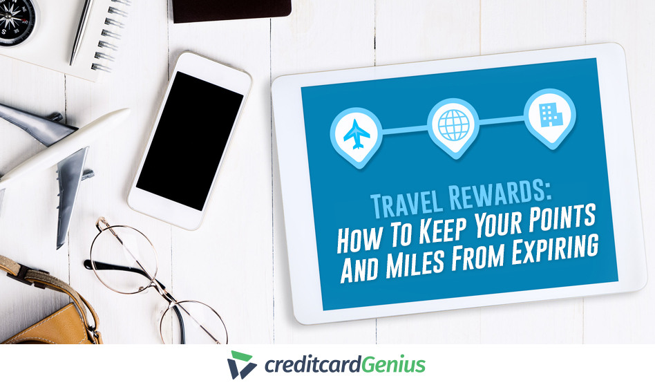 Travel Rewards: How To Keep Your Points And Miles From Expiring