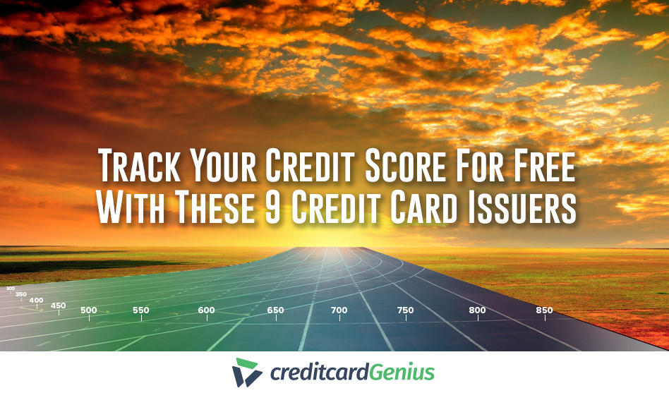 Track Your Credit Score For Free With These 9 Credit Card Issuers